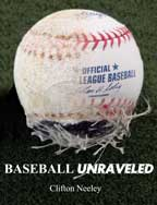 Baseball Unraveled by Clifton Neeley